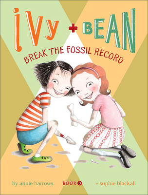 Ivy and Bean Break the Fossil Record - Barrows, Annie