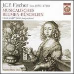 J.C.F. Fischer: Musicalisches Blumen-B�schlein