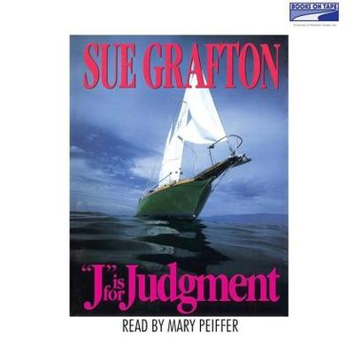 J Is for Judgment - Grafton, Sue, and Peiffer, Mary (Read by)