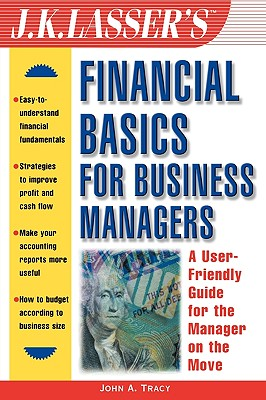 J.K.Lasser's Financial Basics for Business Managers - Tracy, John A