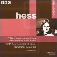 J.S. Bach: English Suite No. 2; Haydn: Piano Sonata No. 62; Schumann: Carnaval, Op. 9 - Myra Hess (piano)