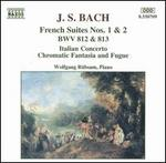 J. S. Bach: French Suites Nos. 1 & 2; Italian Concerto; Chromatic Fantasia and Fugue