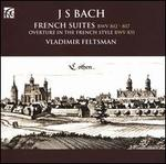J.S. Bach: French Suites; Overture in the French Style