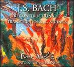 J.S. Bach: Reconstructions and Transcriptions for Strings