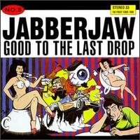 Jabberjaw Compilation: Good to the Last Drop - Various Artists