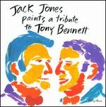 Jack Jones Paints a Tribute to Tony Bennett