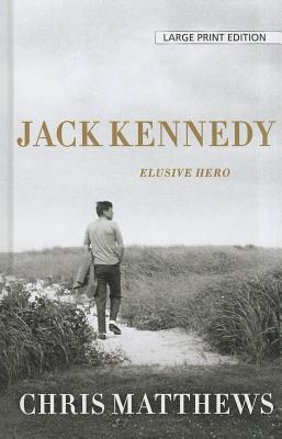 Jack Kennedy: Elusive Hero - Matthews, Christopher