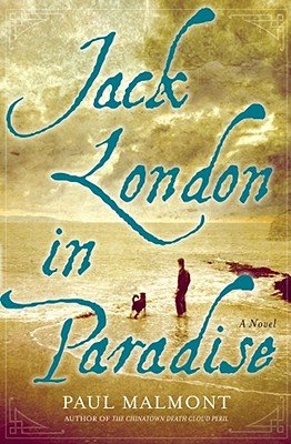 Jack London in Paradise - Malmont, Paul