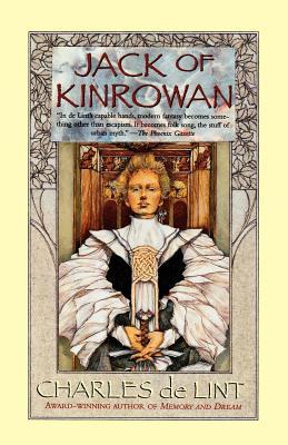 Jack of Kinrowan: Jack the Giant-Killer and Drink Down the Moon - De Lint, Charles