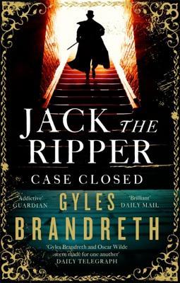 Jack the Ripper: Case Closed - Brandreth, Gyles