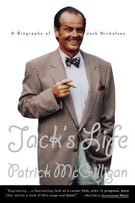 Jack's Life: A Biography of Jack Nicholson - McGilligan, Patrick