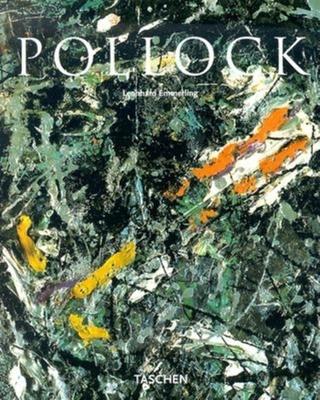 Jackson Pollock: 1912-1956 - Emmerling, Leonhard