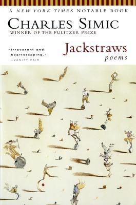 Jackstraws: Poems - Simic, Charles