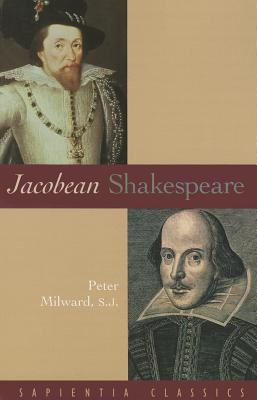 Jacobean Shakespeare - Milward, Peter S.J.
