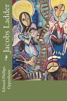 Jacobs Ladder - Oppenheim, Edward Phillips