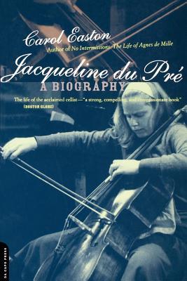 Jacqueline Du Pre: A Biography - Easton, Carol
