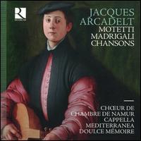 Jacques Arcadelt: Motetti; Madrigali; Chansons - Cappella Mediterranea; Carlo Vistoli (counter tenor); Caroline Weynants (soprano); Ciro Aroni (tenor); Doulce Mémoire;...