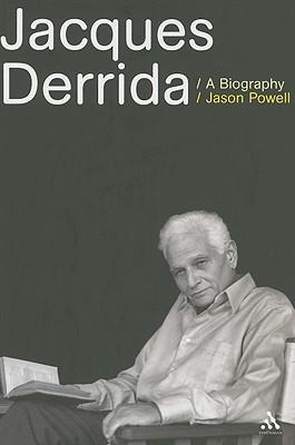 Jacques Derrida: A Biography - Powell, Jason