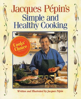 Jacques Pepin's Simple and Healthy Cooking -