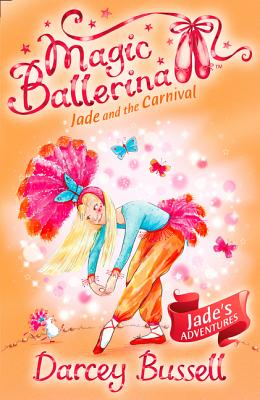 Jade and the Carnival - Bussell, Darcey