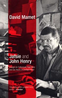 Jafsie and John Henry: Essays - Mamet, David