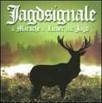Jagdsignale & Märsche & Lieder Zur Jagd