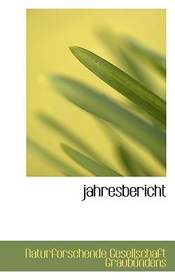 Jahresbericht - Naturforschende Gesellschaft Graubnden, Gesellschaft Graubnden (Creator), and Naturforschende Gesellschaft Graub Nden...