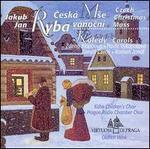 Jakub Jan Ryba: Ceská Mse váoncí (Czech Christmas Mass); Koledy (Carols)