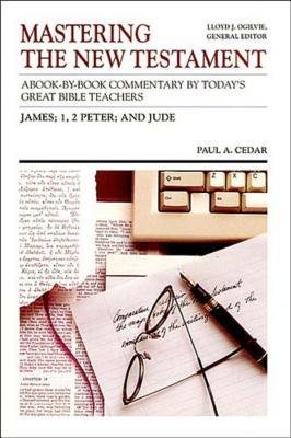 James; 1,2 Peter; Jude - Cedar, Paul a, and Ogilvie, Lloyd John, Dr. (Preface by)