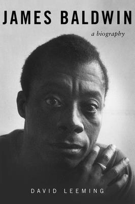 James Baldwin: A Biography - Leeming, David
