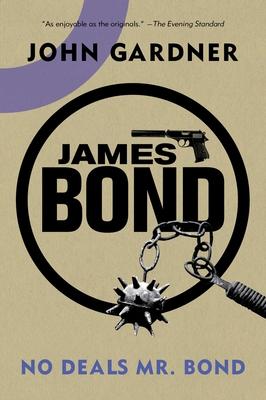 James Bond: No Deals, Mr. Bond: A 007 Novel - Gardner, John, Mr.