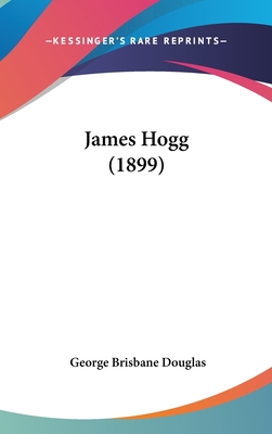 James Hogg (1899) - Douglas, George Brisbane