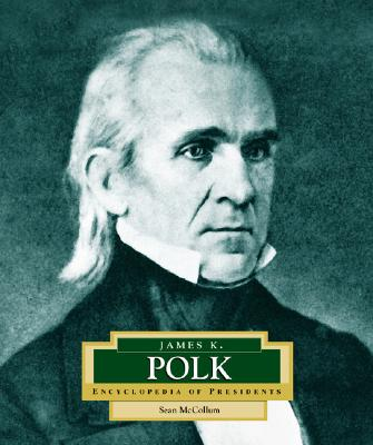James K. Polk: America's 11th President - McCollum, Sean
