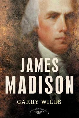 James Madison - Wills, Garry