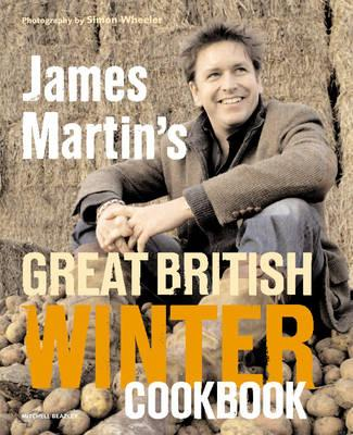 James Martin's Great British Winter Cookbook - Martin, James