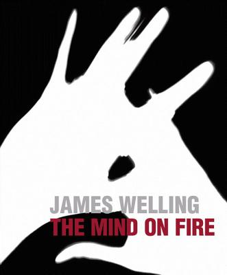 James Welling: The Mind on Fire - Welling, James, and Prince, Nigel