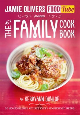 Jamie's Food Tube: The Family Cookbook - Dunlop, Kerryann