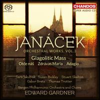 Janácek: Orchestral Works, Vol. 3 - David Stewart (violin); Gábor Bretz (bass); Johannes Wik (harp); Karstein Askeland (organ); Sara Jakubiak (soprano);...