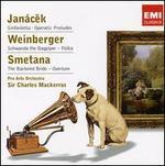 Janácek: Sinfonietta; Weinberger: Schwanda the Bagpiper; Smetana: The Barter Bride Overture