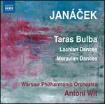 Janácek: Taras Bulba; Lachian Dances; Moravian Dances