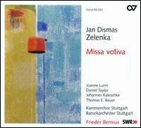 Jan Dismas Zelenka: Missa votiva ZWV 18 - Daniel Taylor (counter tenor); Joanne Lunn (soprano); Johannes Kaleschke (tenor); Thomas E. Bauer (bass);...