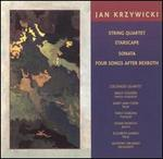 Jan Kryzywicki: String Quartet; Starscape; Sonata; Four Songs After Rexroth
