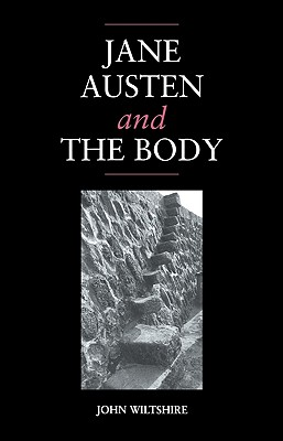 Jane Austen and the Body: 'The Picture of Health' - Wiltshire, John
