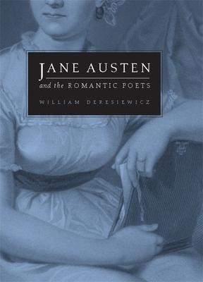 Jane Austen and the Romantic Poets - Deresiewicz, William, Professor