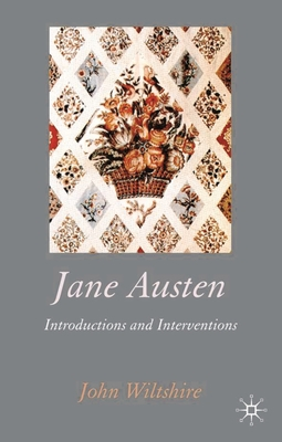 Jane Austen: Introductions and Interventions - Wiltshire, John