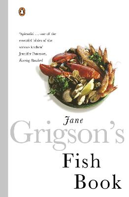 Jane Grigson's Fish Book - Grigson, Jane, and Waldegrave, Caroline (Foreword by)