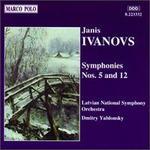 Janis Ivanovs: Symphonies Nos. 5 & 12