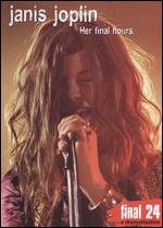 Janis Joplin: Final 24 - Her Final Hours - Paul Kilback