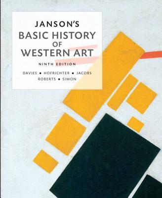 Janson's Basic History of Western Art - Davies, Penelope J. E., and Hofrichter, Frima Fox, and Jacobs, Joseph F.