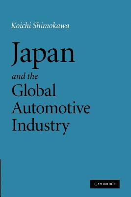Japan and the Global Automotive Industry - Shimokawa, Koichi